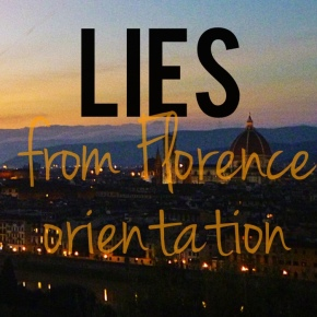 Lies from FlorenceOrientation