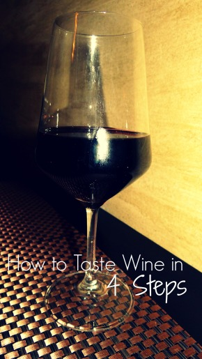 How To Taste Wine in 4 Steps