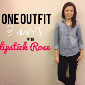One Outfit, Three Ways with Lipstick Rose